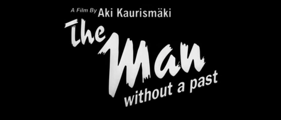 The Man Without a Past: Kisah Tentang Ingatan dan Hidup yang Harus Dijalani